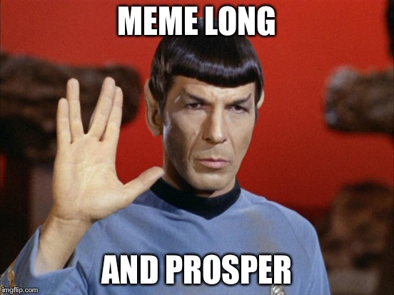 MEME LONG AND PROSPER | made w/ Imgflip meme maker
