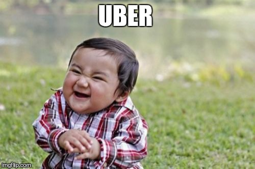 Evil Toddler Meme | UBER | image tagged in memes,evil toddler | made w/ Imgflip meme maker