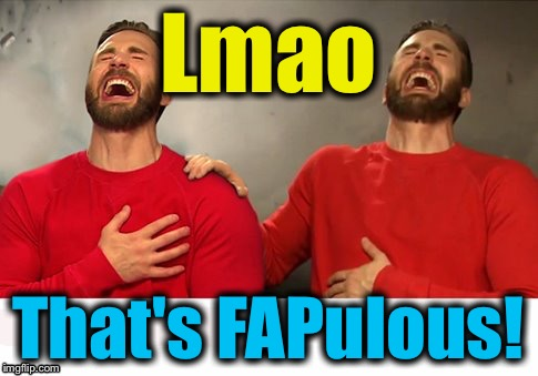 Lmao That's FAPulous! | made w/ Imgflip meme maker