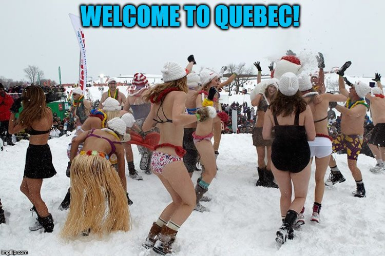 WELCOME TO QUEBEC! | made w/ Imgflip meme maker