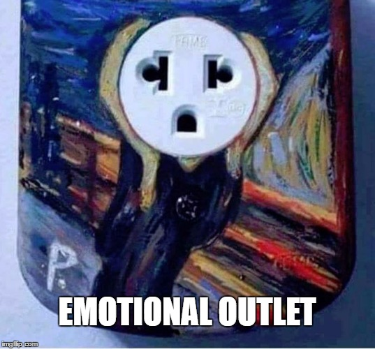 I just got my electric bill, AAAAAAAAAAGH!!! |  EMOTIONAL OUTLET | image tagged in emotional,electric bill,the scream | made w/ Imgflip meme maker