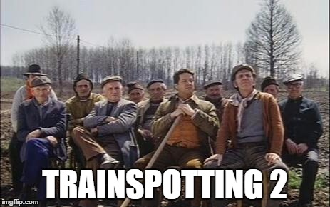 Trainspotting 2 | TRAINSPOTTING 2 | image tagged in train,pozzetto,trainspotting | made w/ Imgflip meme maker