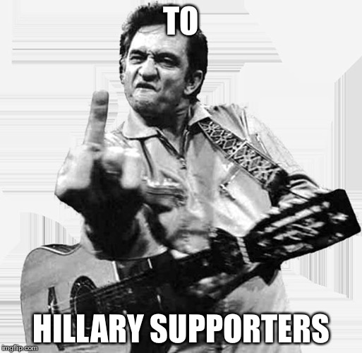TO HILLARY SUPPORTERS | made w/ Imgflip meme maker
