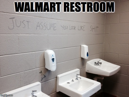 For Butt Ugly People | WALMART RESTROOM | image tagged in walmart,restroom sign | made w/ Imgflip meme maker