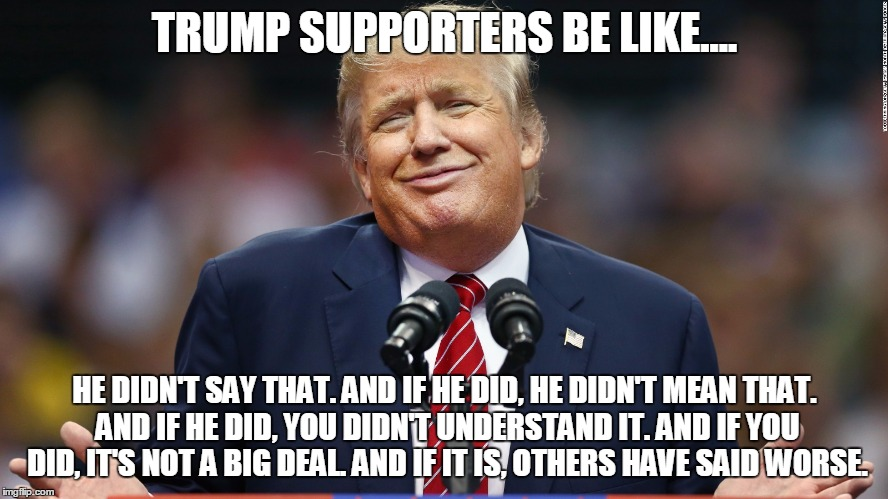 1k5rzy trump supporters be like imgflip