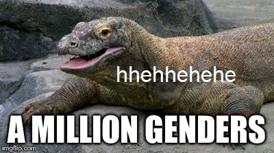A MILLION GENDERS | made w/ Imgflip meme maker