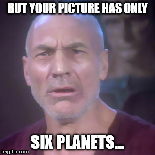 BUT YOUR PICTURE HAS ONLY SIX PLANETS... | made w/ Imgflip meme maker