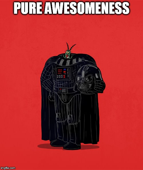 Darth Awesome | PURE AWESOMENESS | image tagged in darth brilliant,meme,star wars,darth vader | made w/ Imgflip meme maker