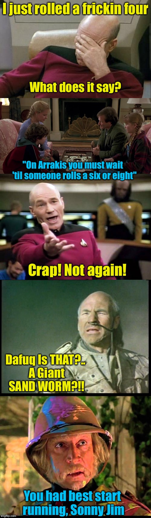 "When Films Collide | I just rolled a frickin four What does it say? ""On Arrakis you must wait  'til someone rolls a six or eight"" Crap! Not again! Dafuq Is THAT? 