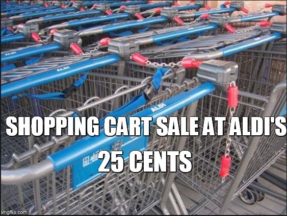1k8sm7 image tagged in aldi,shopping cart,grocery store,sales,shopping