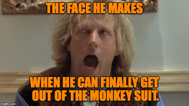 THE FACE HE MAKES WHEN HE CAN FINALLY GET OUT OF THE MONKEY SUIT. | made w/ Imgflip meme maker
