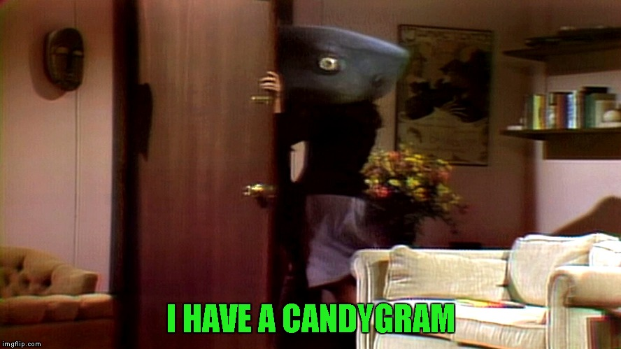 I HAVE A CANDYGRAM | made w/ Imgflip meme maker