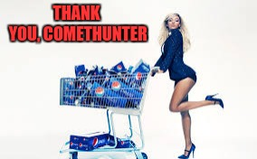 Pepsi gal | THANK YOU, COMETHUNTER | image tagged in pepsi gal | made w/ Imgflip meme maker