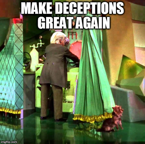 MAKE DECEPTIONS GREAT AGAIN | image tagged in fucktrump,don the con,wizard of oz,deception,evil trump,donald trump the clown | made w/ Imgflip meme maker