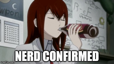 The Intellectual Drink |  NERD CONFIRMED | image tagged in steins gate,kurisu makise,dr pepper,soda,nerd | made w/ Imgflip meme maker
