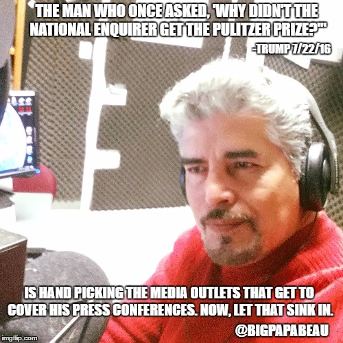 "THE MAN WHO ONCE ASKED, 'WHY DIDN'T THE NATIONAL ENQUIRER GET THE PULITZER PRIZE?'"" IS HAND PICKING THE MEDIA OUTLETS THAT GET TO COVER HIS  