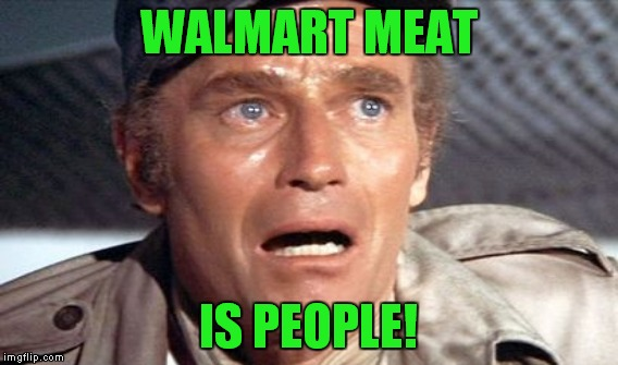 WALMART MEAT IS PEOPLE! | made w/ Imgflip meme maker