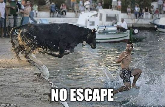 NO ESCAPE | made w/ Imgflip meme maker