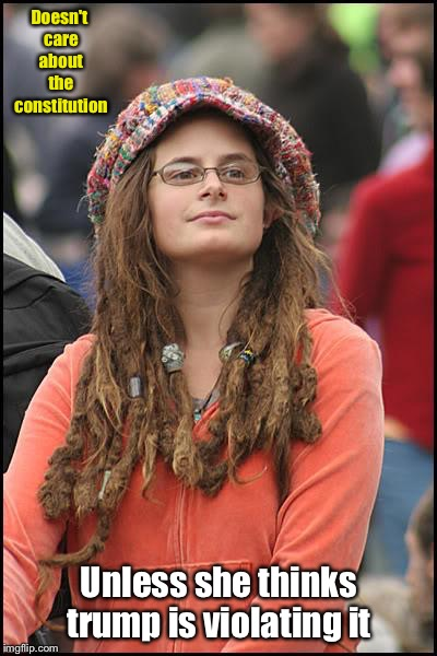 College Liberal Meme | Doesn't care about the constitution Unless she thinks trump is violating it | image tagged in memes,college liberal | made w/ Imgflip meme maker