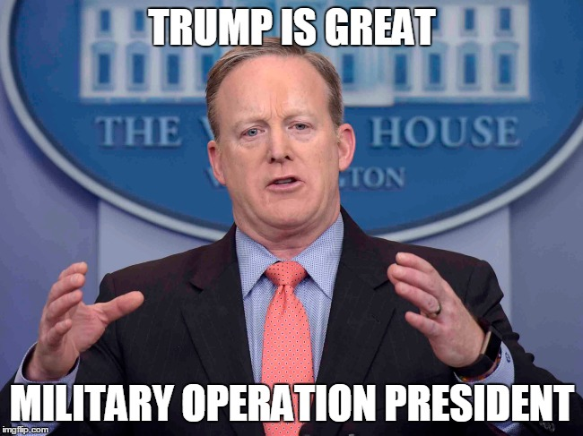 TRUMP IS GREAT | TRUMP IS GREAT MILITARY OPERATION PRESIDENT | image tagged in donald trump,trump | made w/ Imgflip meme maker