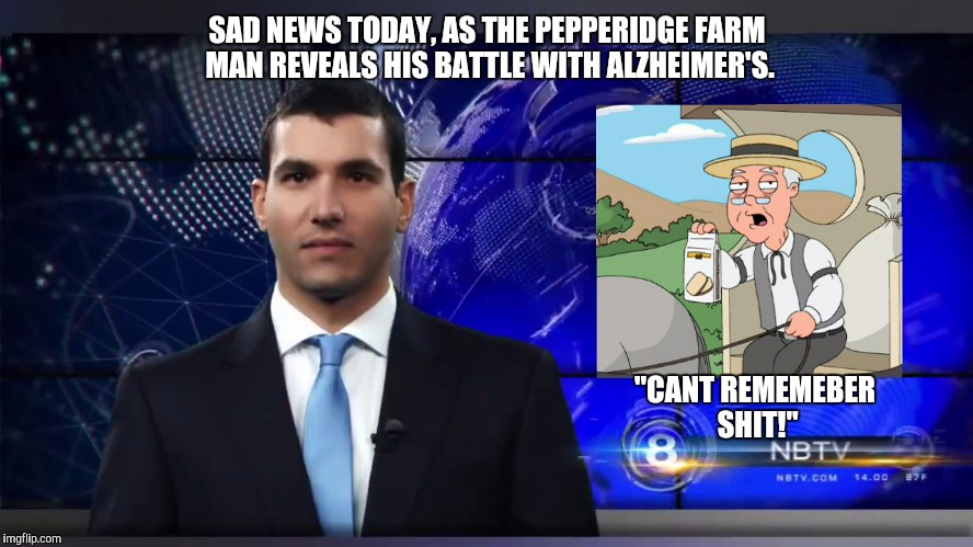 "WHOAMI | SAD NEWS TODAY, AS THE PEPPERIDGE FARM MAN REVEALS HIS BATTLE WITH ALZHEIMER'S. ""CANT REMEMEBER SHIT!"" 