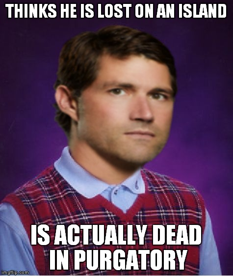 THINKS HE IS LOST ON AN ISLAND IS ACTUALLY DEAD IN PURGATORY | made w/ Imgflip meme maker