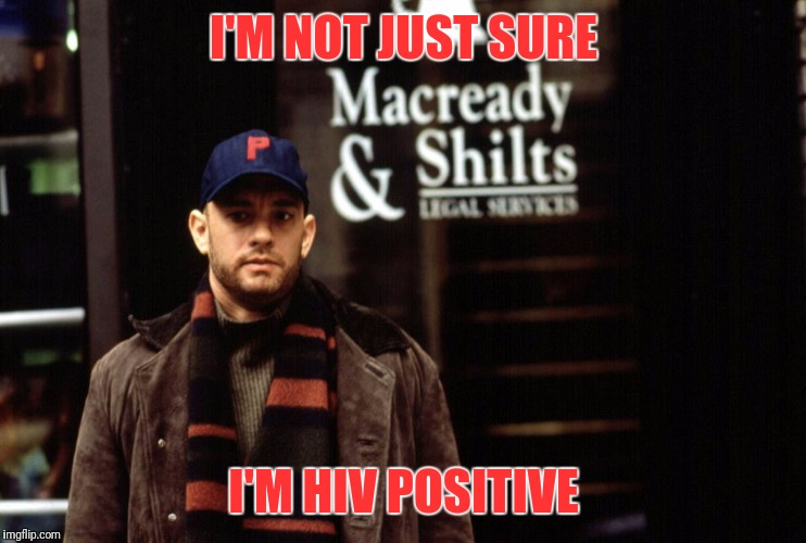 Are You Sure?  |  I'M NOT JUST SURE; I'M HIV POSITIVE | image tagged in hiv,philadelphia,philadelphia eagles,positive | made w/ Imgflip meme maker