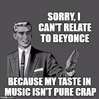 "Same for most musical ""artists"" this century 