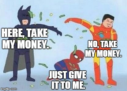 Pathetic Spidey | HERE, TAKE MY MONEY. NO, TAKE MY MONEY. JUST GIVE IT TO ME. | image tagged in memes,pathetic spidey | made w/ Imgflip meme maker