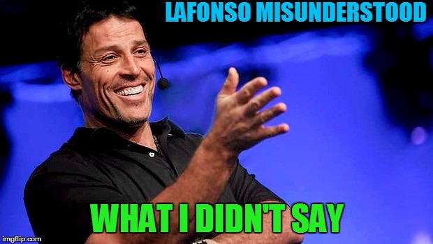 LAFONSO MISUNDERSTOOD WHAT I DIDN'T SAY | made w/ Imgflip meme maker