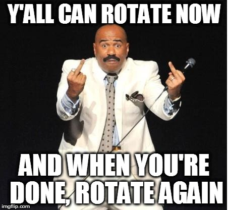 steve harvey | Y'ALL CAN ROTATE NOW AND WHEN YOU'RE DONE, ROTATE AGAIN | image tagged in the oscars | made w/ Imgflip meme maker
