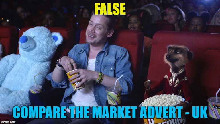 FALSE COMPARE THE MARKET ADVERT - UK | made w/ Imgflip meme maker