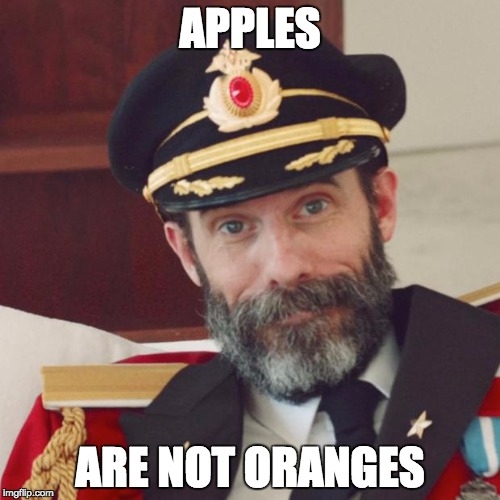Captain Obvious |  APPLES; ARE NOT ORANGES | image tagged in captain obvious | made w/ Imgflip meme maker