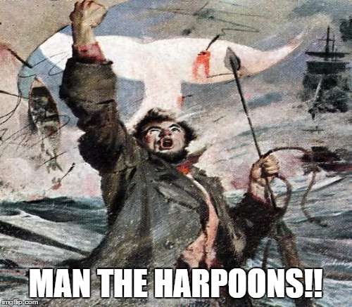 MAN THE HARPOONS!! | made w/ Imgflip meme maker