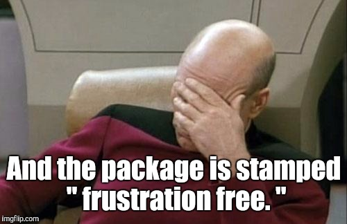 "Captain Picard Facepalm Meme | And the package is stamped "" frustration free. "" 