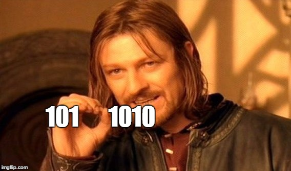 One Does Not Simply Meme | 101 1010 | image tagged in memes,one does not simply | made w/ Imgflip meme maker