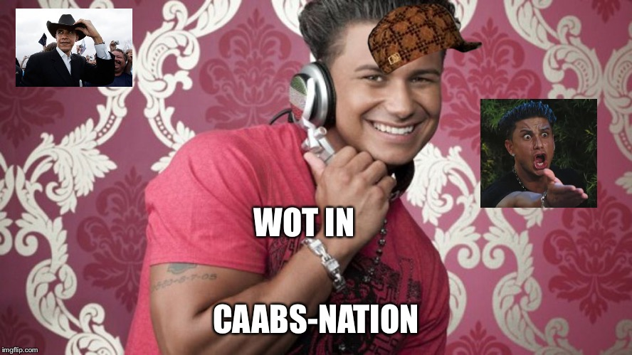 1kh149 pauly d cabs are here memes imgflip