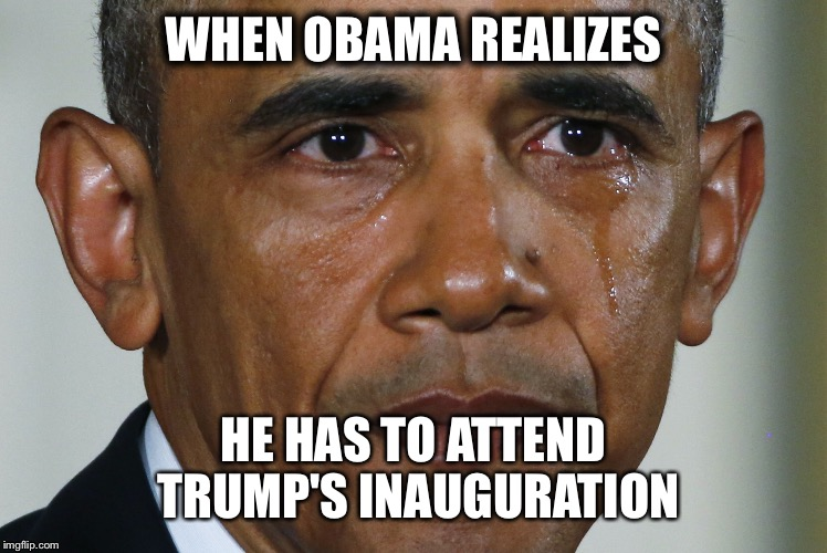 WHEN OBAMA REALIZES HE HAS TO ATTEND TRUMP'S INAUGURATION | image tagged in sad obama | made w/ Imgflip meme maker