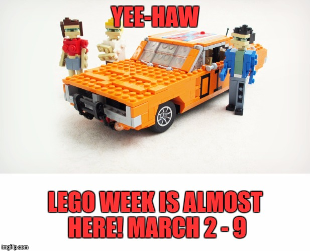 Lego Week! March 2 - 9! A JuicyDeath1025 event! | YEE-HAW LEGO WEEK IS ALMOST HERE! MARCH 2 - 9 | image tagged in lego week,promo,juicydeath1025 | made w/ Imgflip meme maker