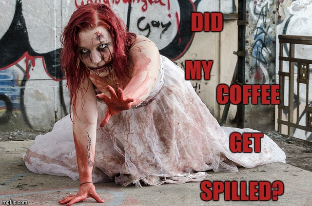 DID                     MY                         COFFEE                     GET                       SPILLED? | made w/ Imgflip meme maker
