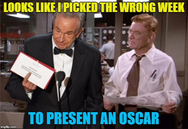 He sure did... :) | LOOKS LIKE I PICKED THE WRONG WEEK TO PRESENT AN OSCAR | image tagged in memes,oscars 2017,la la land,warren beatty,airplane wrong week,movies | made w/ Imgflip meme maker