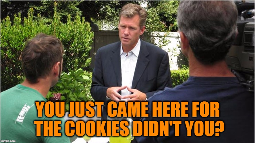 Man I Miss This Show! | YOU JUST CAME HERE FOR THE COOKIES DIDN'T YOU? | image tagged in chris hanson tcap,to catch a predator,chris hanson,you're free to walk out the door,sit down have a cookie | made w/ Imgflip meme maker