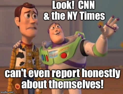 X, X Everywhere Meme | Look!  CNN & the NY Times can't even report honestly about themselves! | image tagged in memes,x,x everywhere,x x everywhere | made w/ Imgflip meme maker