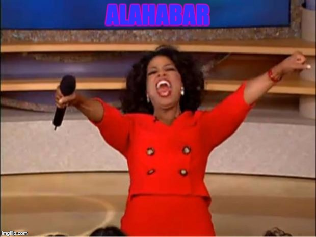 Oprah You Get A | ALAHABAR | image tagged in memes,oprah you get a | made w/ Imgflip meme maker