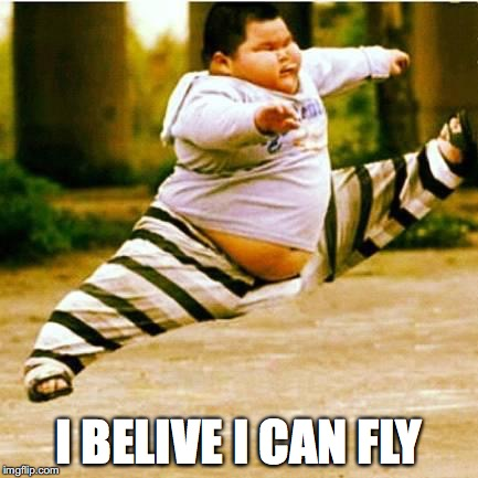 fat asian kid | I BELIVE I CAN FLY | image tagged in fat asian kid | made w/ Imgflip meme maker