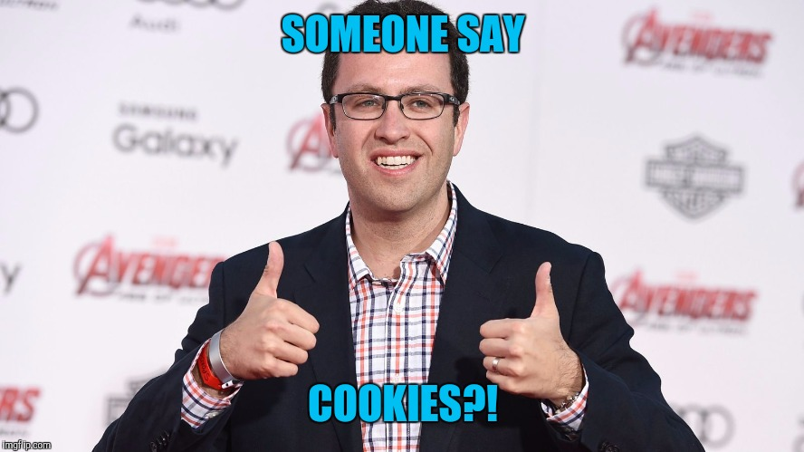 SOMEONE SAY COOKIES?! | made w/ Imgflip meme maker