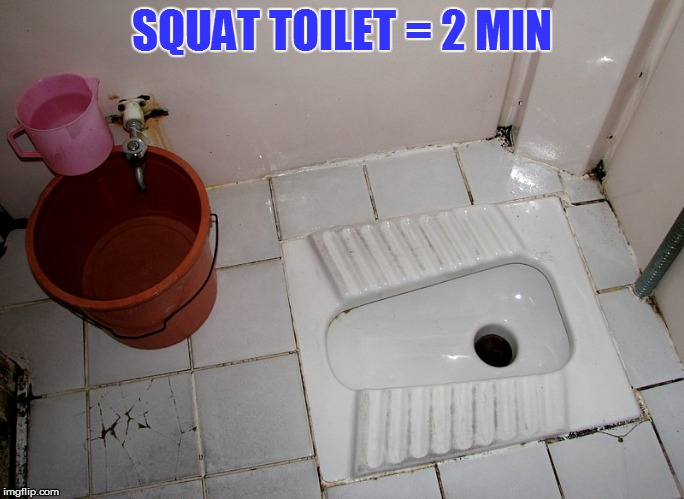 SQUAT TOILET = 2 MIN | made w/ Imgflip meme maker