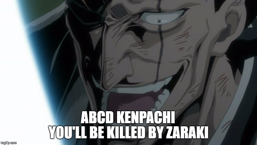 Crazy Kenpachi Memes Gifs Imgflip