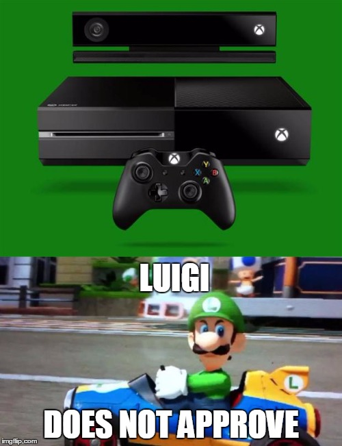 I hate Xbox. |  LUIGI; DOES NOT APPROVE | image tagged in xbox one,luigi death stare | made w/ Imgflip meme maker