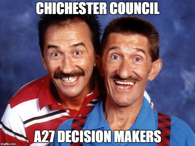 CHICHESTER COUNCIL A27 DECISION MAKERS | image tagged in chuckle brothers | made w/ Imgflip meme maker